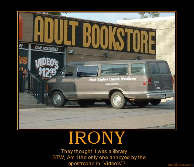 [Image: irony-irony-demotivational-poster-1267949567.jpg]